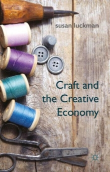 Craft and the Creative Economy, Hardback Book
