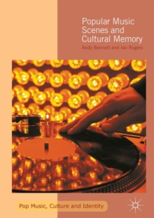 Popular Music Scenes and Cultural Memory, Hardback Book