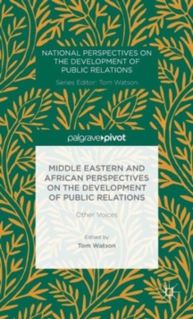 Middle Eastern and African Perspectives on the Development of Public Relations : Other Voices, Hardback Book
