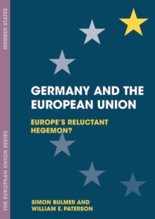 Germany and the European Union : Europe's Reluctant Hegemon?, EPUB eBook