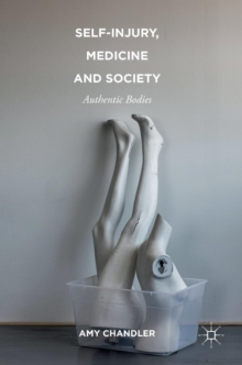 Self-Injury, Medicine and Society : Authentic Bodies, Hardback Book