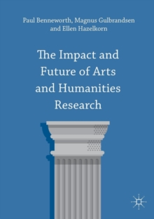 The Impact and Future of Arts and Humanities Research, Paperback Book