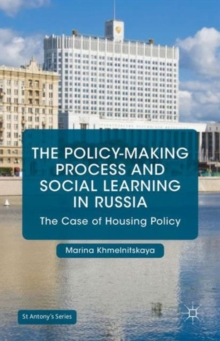 The Policy-Making Process and Social Learning in Russia : The Case of Housing Policy, Hardback Book