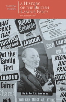 A History of the British Labour Party, Paperback Book