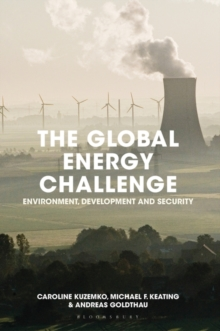 The Global Energy Challenge : Environment, Development and Security, Paperback Book