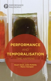 Performance and Temporalisation : Time Happens, Hardback Book