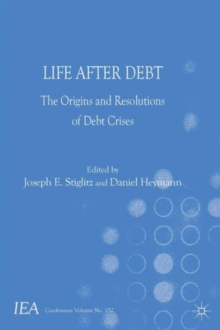 Life After Debt : The Origins and Resolutions of Debt Crisis, Paperback / softback Book