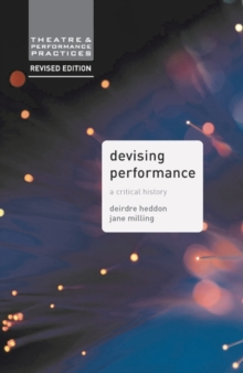 Devising Performance : A Critical History, Paperback / softback Book
