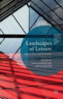 Landscapes of Leisure : Space, Place and Identities, Hardback Book