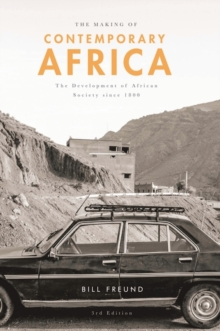 The Making of Contemporary Africa : The Development of African Society Since 1800, Hardback Book