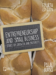 Entrepreneurship and Small Business : Start-up, Growth and Maturity, Paperback / softback Book