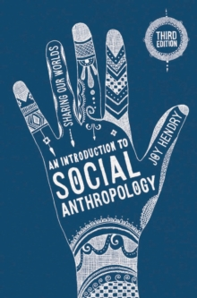 An Introduction to Social Anthropology : Sharing Our Worlds, Paperback / softback Book
