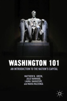 Washington 101 : An Introduction to the Nation's Capital, Hardback Book