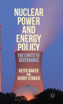 Nuclear Power and Energy Policy : The Limits to Governance, Hardback Book