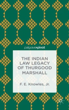 The Indian Law Legacy of Thurgood Marshall, Hardback Book