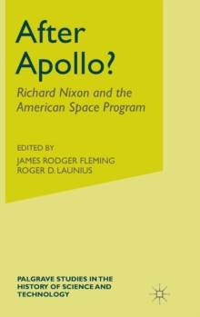 After Apollo? : Richard Nixon and the American Space Program, Hardback Book