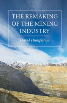 The Remaking of the Mining Industry, Hardback Book