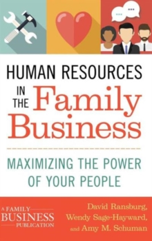 Human Resources in the Family Business : Maximizing the Power of Your People, Hardback Book