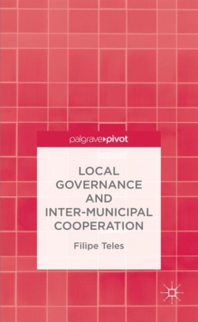 Local Governance and Inter-Municipal Cooperation, Hardback Book