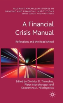 A Financial Crisis Manual : Reflections and the Road Ahead, Hardback Book