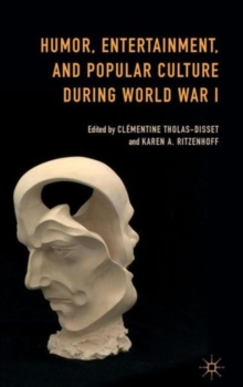 Humor, Entertainment, and Popular Culture During World War I, Hardback Book