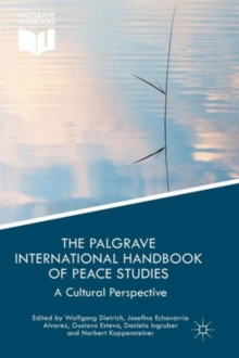 The Palgrave International Handbook of Peace Studies : A Cultural Perspective, Paperback / softback Book
