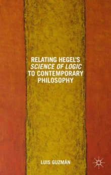 Relating Hegel's Science of Logic to Contemporary Philosophy : Themes and Resonances, Hardback Book