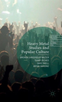 Heavy Metal Studies and Popular Culture, Hardback Book