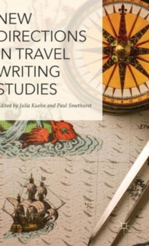 New Directions in Travel Writing Studies, Hardback Book