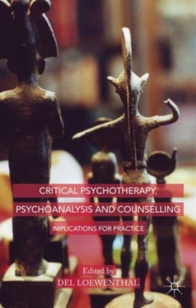 Critical Psychotherapy, Psychoanalysis and Counselling : Implications for Practice, Paperback / softback Book