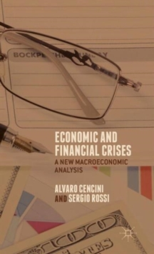 Economic and Financial Crises : A New Macroeconomic Analysis, Hardback Book