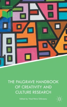 The Palgrave Handbook of Creativity and Culture Research, Hardback Book