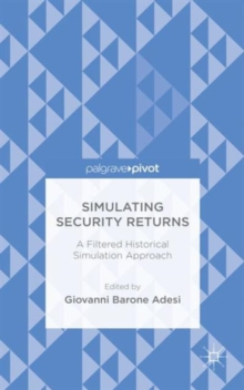 Simulating Security Returns : A Filtered Historical Simulation Approach, Hardback Book