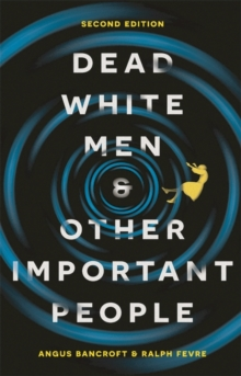 Dead White Men and Other Important People, Paperback / softback Book