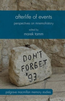 Afterlife of Events : Perspectives on Mnemohistory, Hardback Book