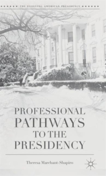 Professional Pathways to the Presidency, Hardback Book
