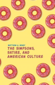 The Simpsons, Satire, and American Culture, Paperback / softback Book