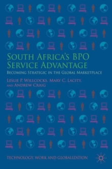 South Africa's BPO Service Advantage : Becoming Strategic in the Global Marketplace, Hardback Book