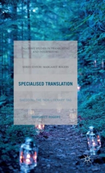 Specialised Translation : Shedding the 'Non-Literary' Tag, Hardback Book
