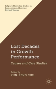 Lost Decades in Growth Performance : Causes and Case Studies, Hardback Book