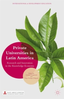 Private Universities in Latin America : Research and Innovation in the Knowledge Economy, Hardback Book