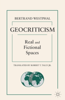 Geocriticism : Real and Fictional Spaces, Paperback / softback Book