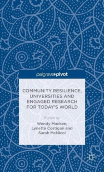 Community Resilience, Universities and Engaged Research for Today's World, Hardback Book