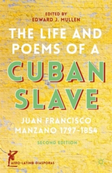 The Life and Poems of a Cuban Slave : Juan Francisco Manzano 1797-1854, Hardback Book