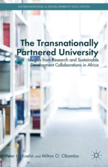 The Transnationally Partnered University : Insights from Research and Sustainable Development Collaborations in Africa, Hardback Book