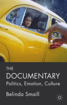 The Documentary : Politics, Emotion, Culture, Paperback / softback Book