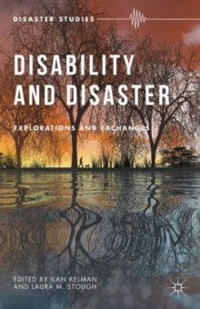 Disability and Disaster : Explorations and Exchanges, Hardback Book