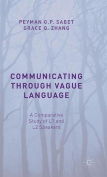 Communicating Through Vague Language : A Comparative Study of L1 and L2 Speakers, Hardback Book