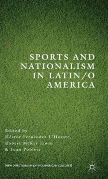 Sports and Nationalism in Latin / o America, Hardback Book