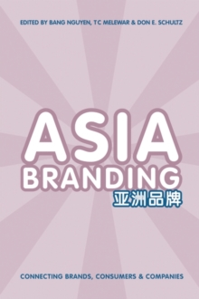 Asia Branding : Connecting Brands, Consumers and Companies, Paperback / softback Book